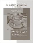 Cahier d'activit�s to accompany Pause-caf�
