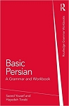 Basic Persian: A Grammar and Workbook by Saeed Yousef and Hayedeh Torabi