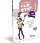 Le Cr?e guyanais - Guide de conversation