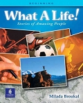 What a Life!: Stories of Amazing People Book 1