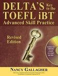 Delta's Key to the TOEFL iBT: Advanced Skill Practice by Nancy Gallagher