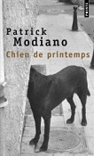 Chien de printemps by Patrick Modiano