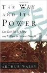 The Way and Its Power: Lao Tzu's Tao Te Ching and Its Place in Chinese Thought by Lao Tzu